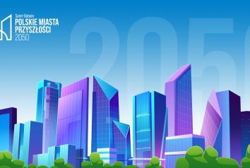 """""""POLSKIE MIASTA PRZYSZŁOŚCI 2050"""" KAMPANIA SPOŁECZNA"""